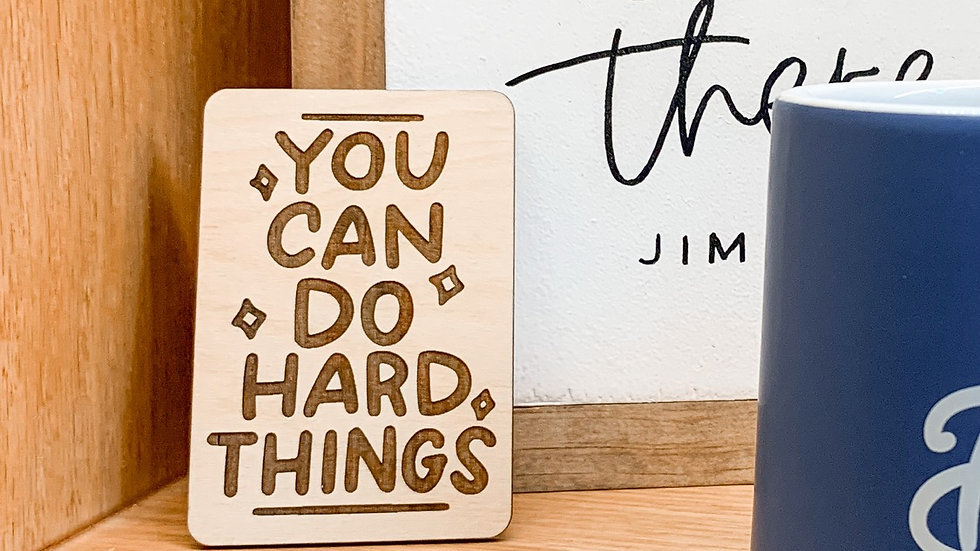 You Can Do Hard Things magnet