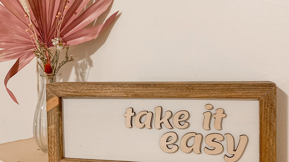 Take It Easy laser cut sign
