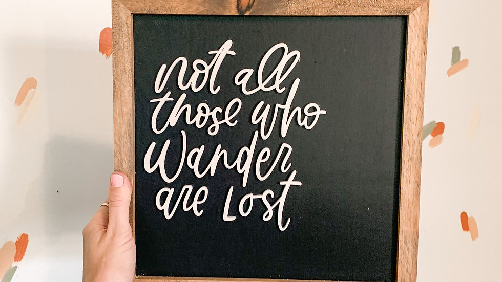 Not All Who Wander laser cut sign