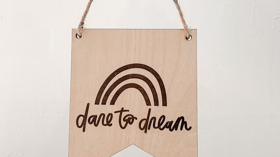 Dare to Dream wood banner