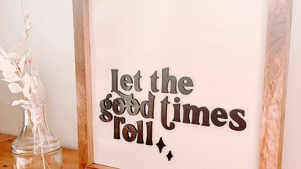 Let the Good Times Roll laser cut sign