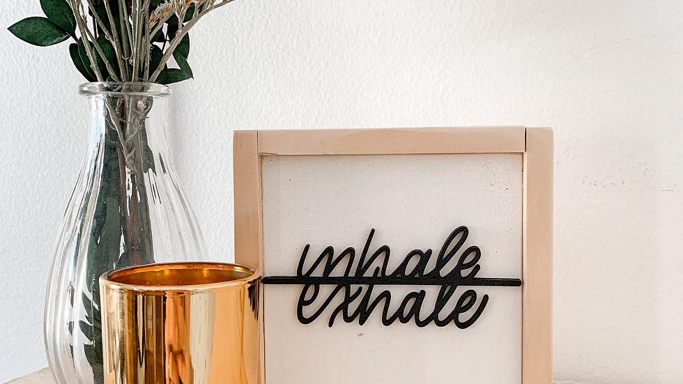 Inhale Exhale mini laser cut sign