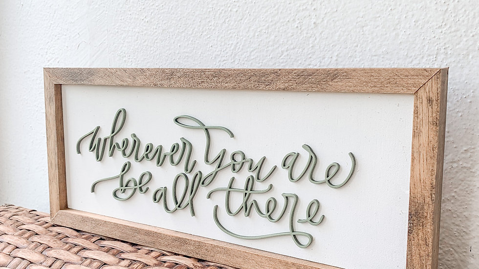 Wherever You Are laser cut sign