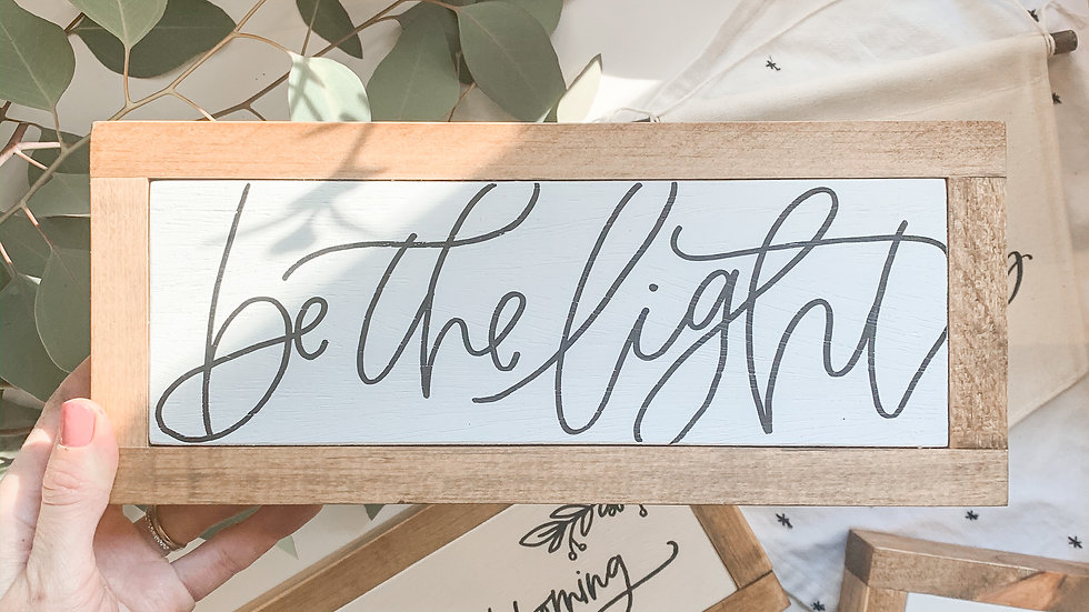 Be the Light wood sign