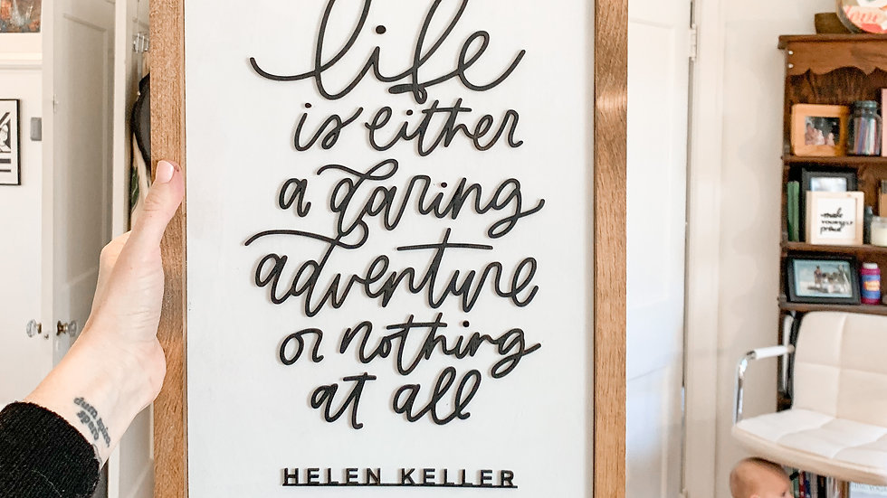 Life is A Daring Adventure laser cut sign