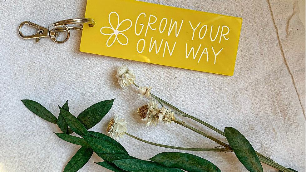 Grow Your Own Way keychain