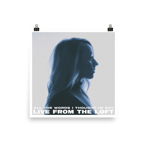Live From The Loft Matte Print Poster