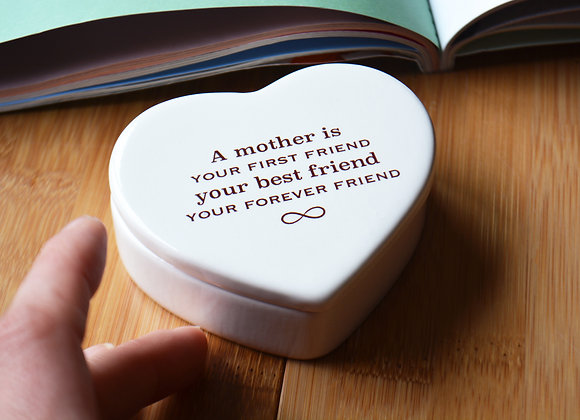 Mother Keepsake Box - Heart Box - A Mother is Your First Friend Your Best Friend