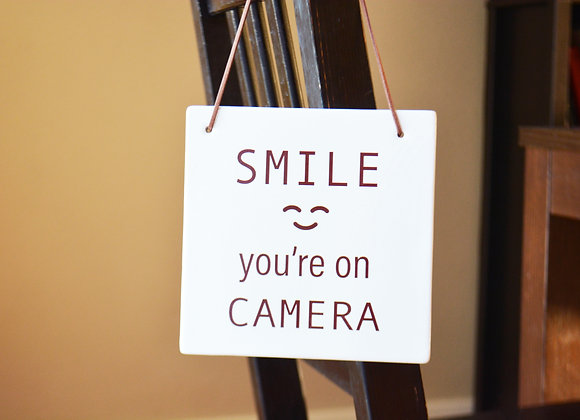 Smile You're On Camera - Outdoor Ceramic Porch Sign - Gift Wrap Available