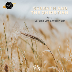 Sabbath And The Christian (Part 1)