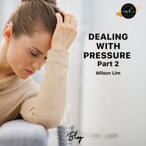 Dealing with Pressure (Part 2)