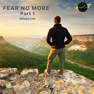 Fear No More (Part 1)