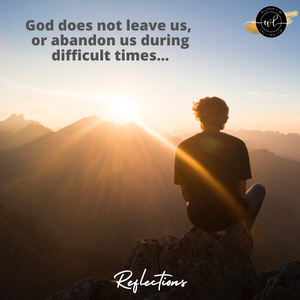 God does not leave us...