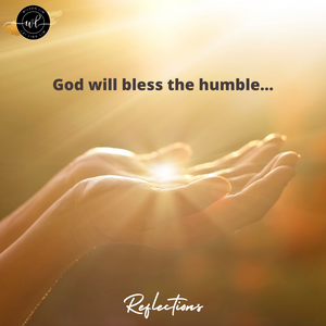 God will bless the humble