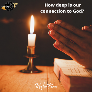 How deep is our connection to God?