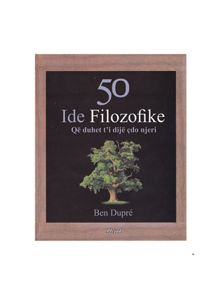 50 Ide Filozofike -Ben Dupre