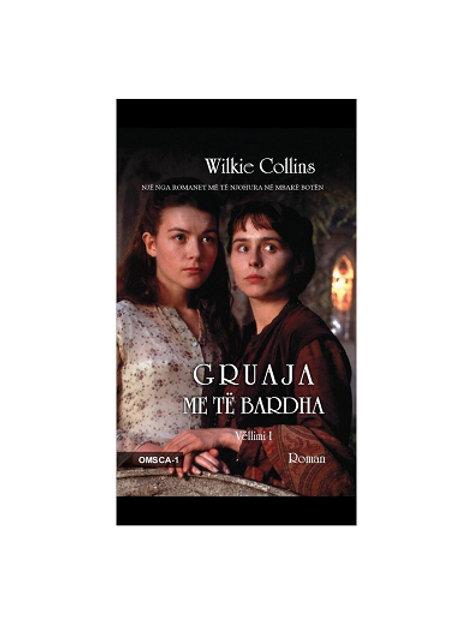 Gruaja me të bardha, vol. 1- ( Wilkie Collins)