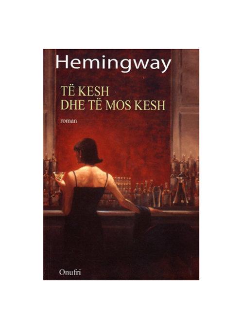 Të kesh dhe të mos kesh - Ernest Hemingway