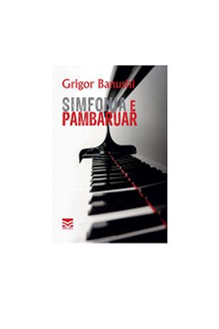 Simfonia e Pambaruar -  Grigor Banushi