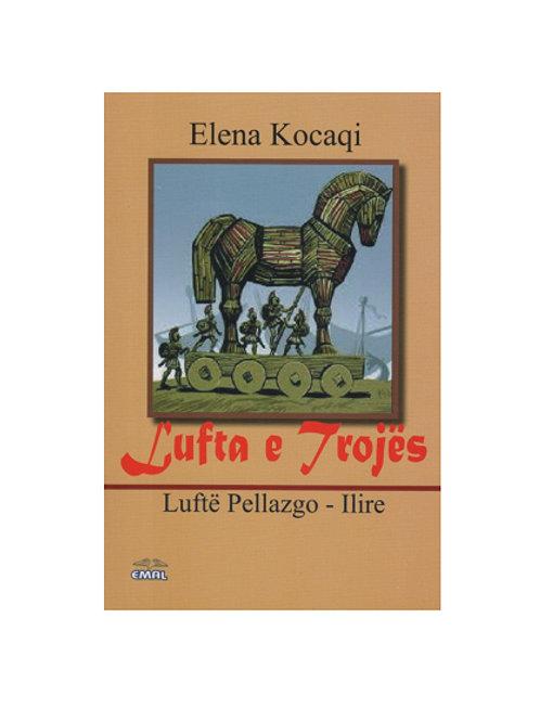 Lufta e Trojës (luftë pellazgo – ilire) - Elena Kocaqi