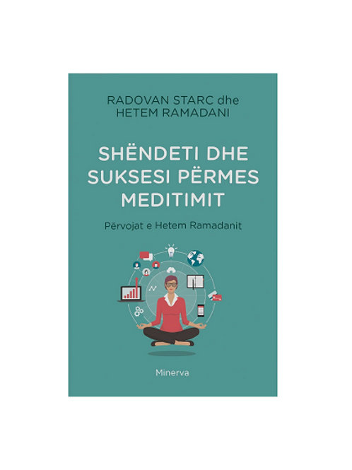 Shëndeti dhe suksesi përmes meditimit -  Hetem Ramadani