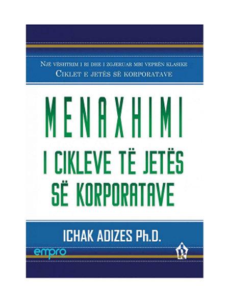 Menaxhimi i cikleve të jetës së korporatave -  Ichak Adizes