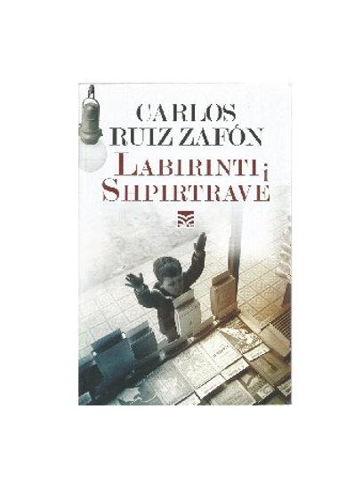 Labirinti i shpirtrave -   Carlos Ruiz Zafon