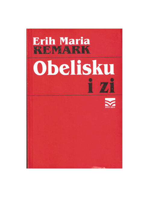 Obelisku i zi -  Erih Maria Remark
