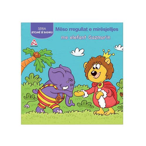 Mëso rregullat e mirësjelljes me elefant Gazmorin - (Jetojmë së bashku)