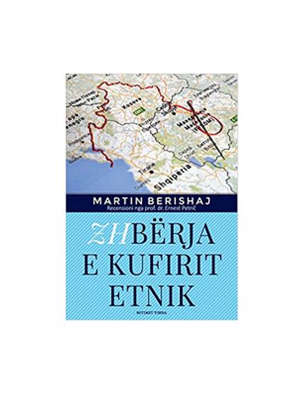 Zhbërja e Kufirit Etnik - Martin Berishaj
