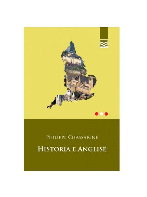 Historia e Anglisë - Philippe Chassaigne