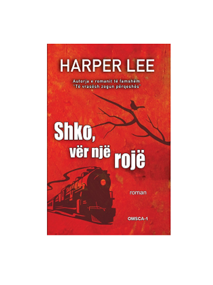 Shko, vër një rojë - Harper Lee
