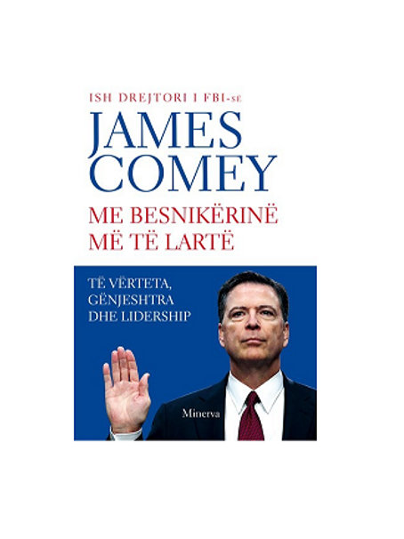 Me besnikërinë më të lartë- James Comey