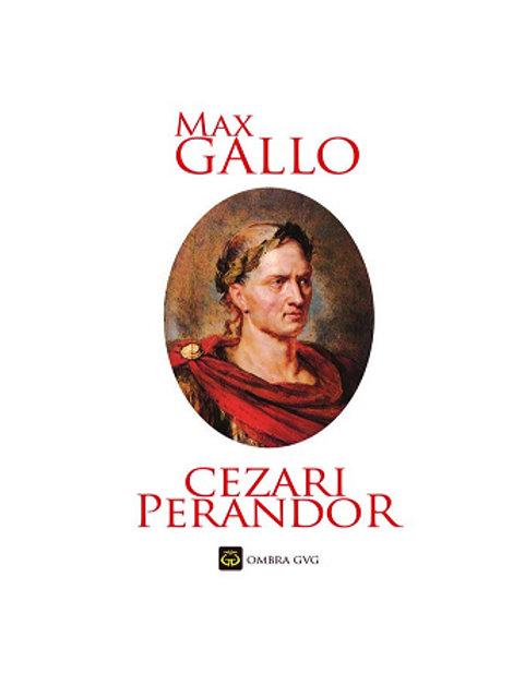 Cezari Perandor -  Max Gallo