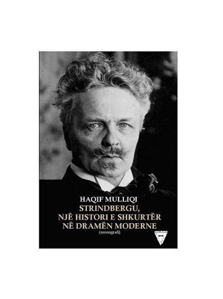 Strindbergu, një histori e shkurtër në dramën moderne - Haqif Mulliqi