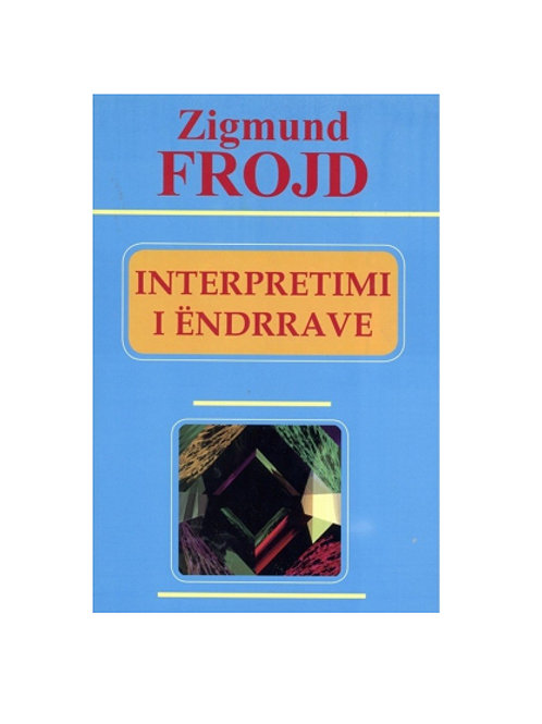 Interpretimi i ëndrrave - Zigmund Frojd