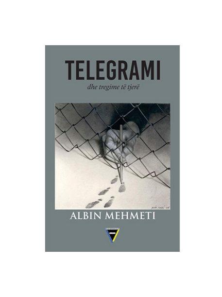Telegrami dhe tregime tjerë - Albin Mehmeti