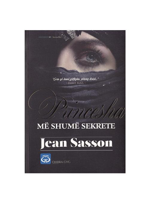 Princesha me shumë sekrete - Jean Sasson