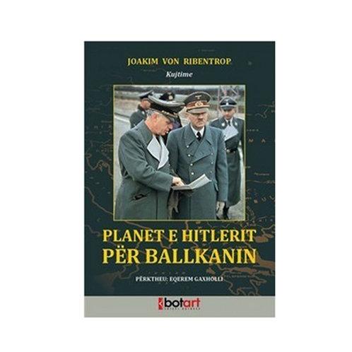 Planet e Hitlerit për Ballkanin - Joakim Von Ribentrop