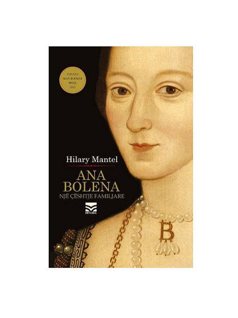 Ana Bolena, (një çështje familjare) - Hilary Mantel