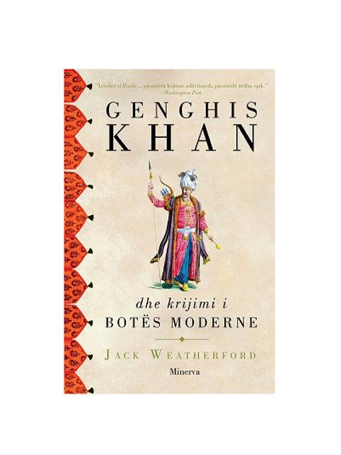 Genghi Khan dhe Krijimi i Botës Moderne -Jack Weatherford