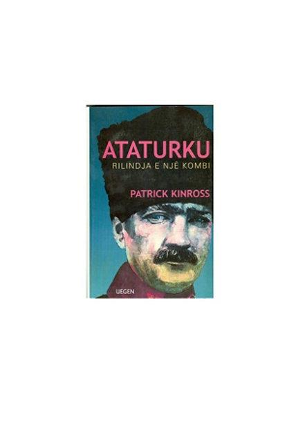 Ataturku rilindja e një kombi - Patrik Kinros