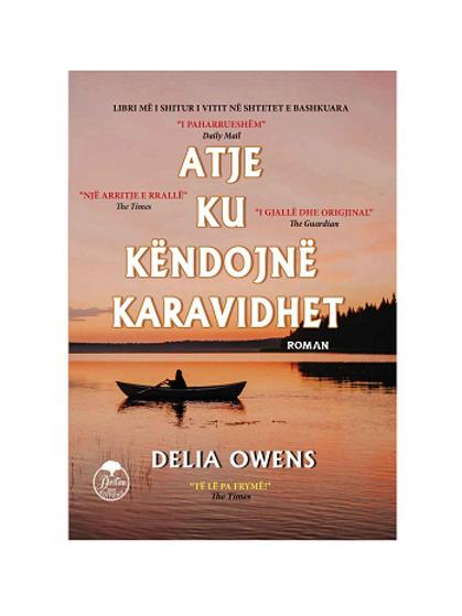 Atje ku këndojnë karavidhet - Delia Owens