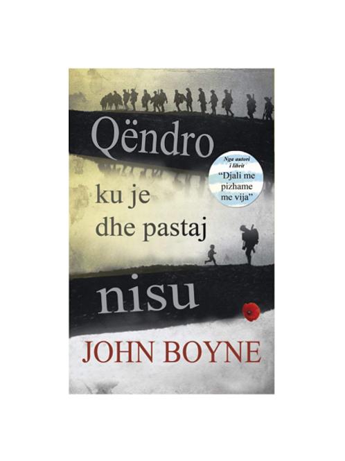 Qëndro ku je dhe pastaj nisu - John Boyne