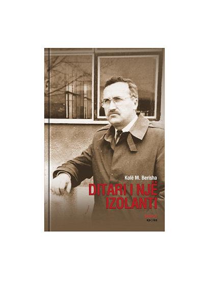 Ditari i një izolanti - Kolë M. Berisha
