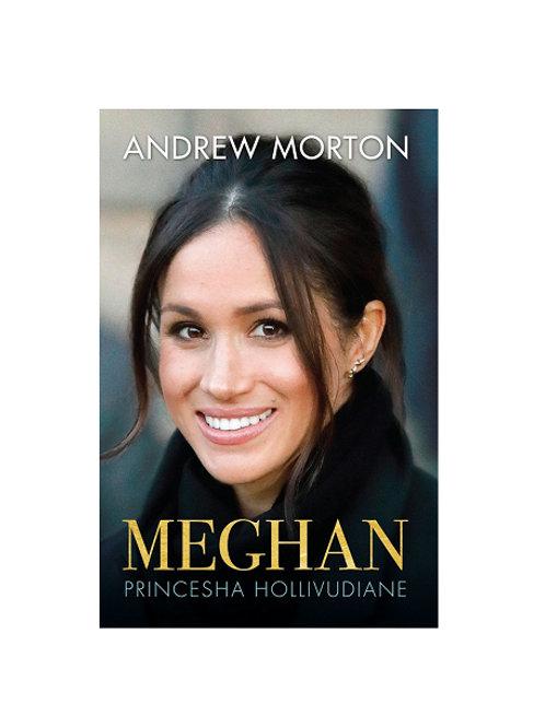 Meghan, Princesha Hollivudiane -  Andrew Morton