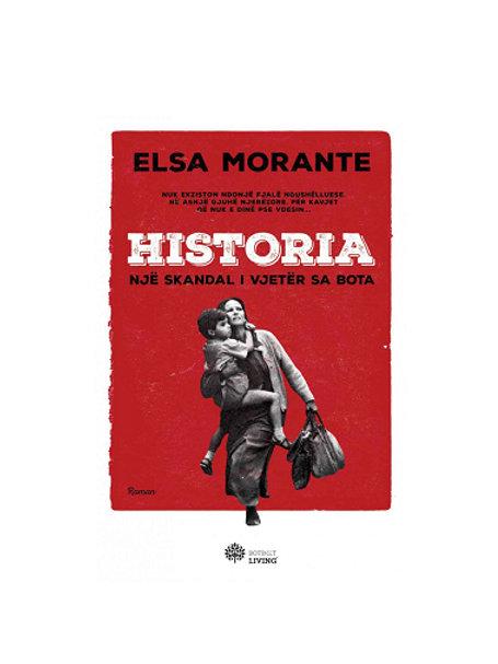 Historia: një skandal i vjetër sa bota - Elsa Morante