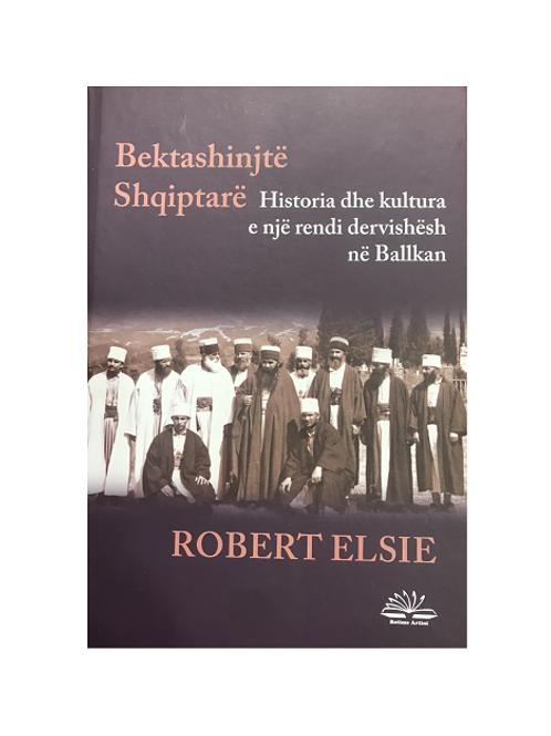 Bektashinjët shqiptarë - Robert Elsie
