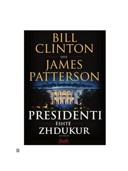 Presidenti është zhdukur -  Bill Klinton, James Patterson