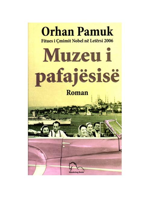 Muzeu i pafajësisë - Orhan Pamuk